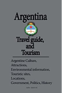 Argentina Travel guide, and Tourism: Argentine Culture, Attractions, Environmental information, Touristic