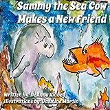 Sammy the Sea Cow Makes a New Friend