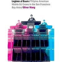 Legions of Boom: Filipino American Mobile DJ Crews in the San Francisco Bay Area