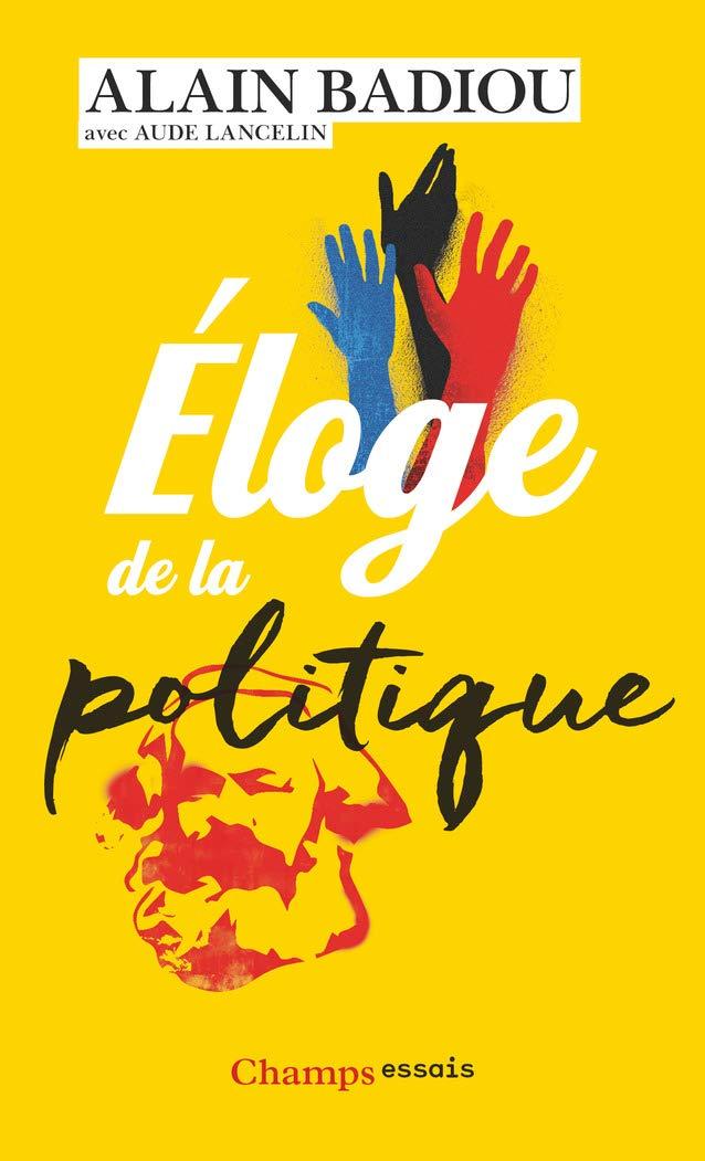 Eloge De La Politique Amazon Fr Alain Badiou Aude