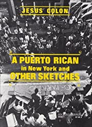 A Puerto Rican in New York, and Other Sketches (New World Paperbacks) by Jesus Colon (1982-06-01)