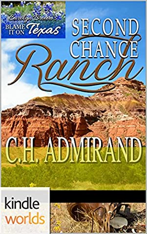 Blame it on Texas: Second Chance Ranch (Kindle Worlds Novella) - Chance Ranch