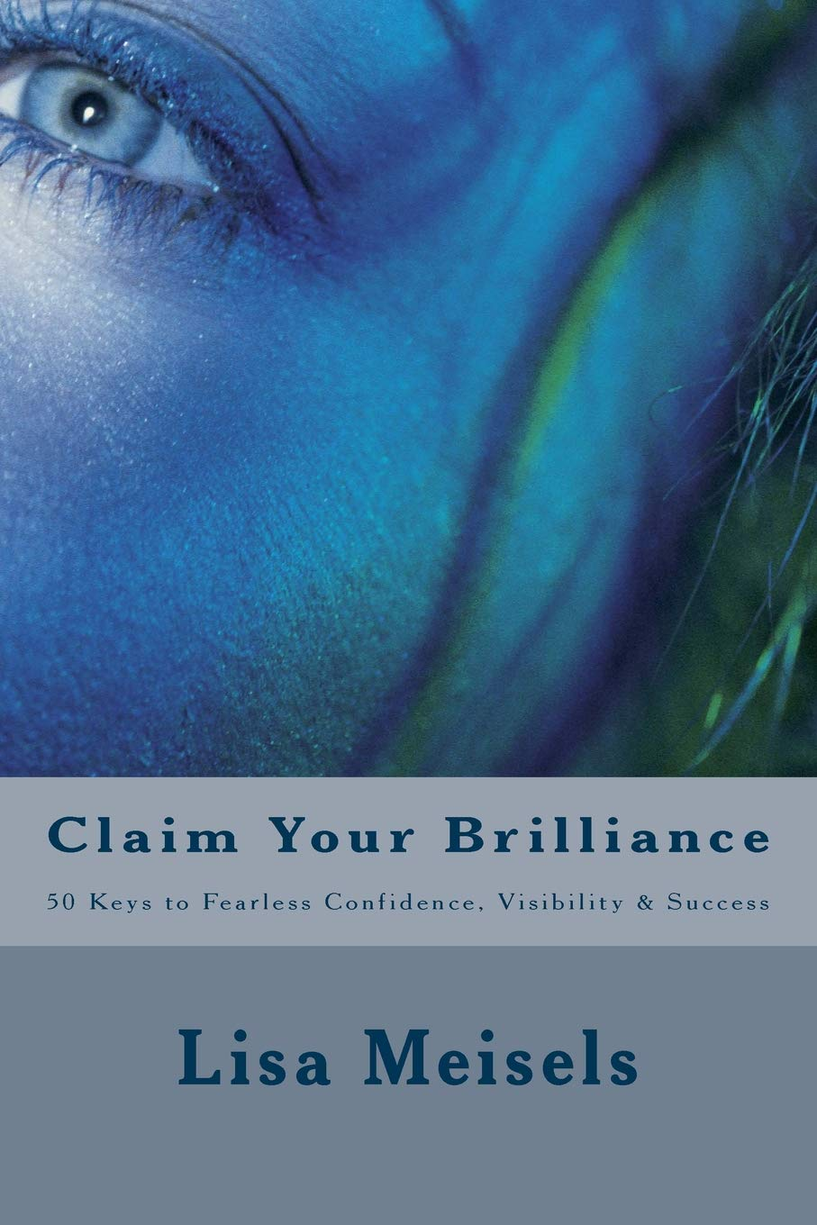 Claim Your Brilliance: 50 Keys to Fearless Confidence, Visibility & Success PDF