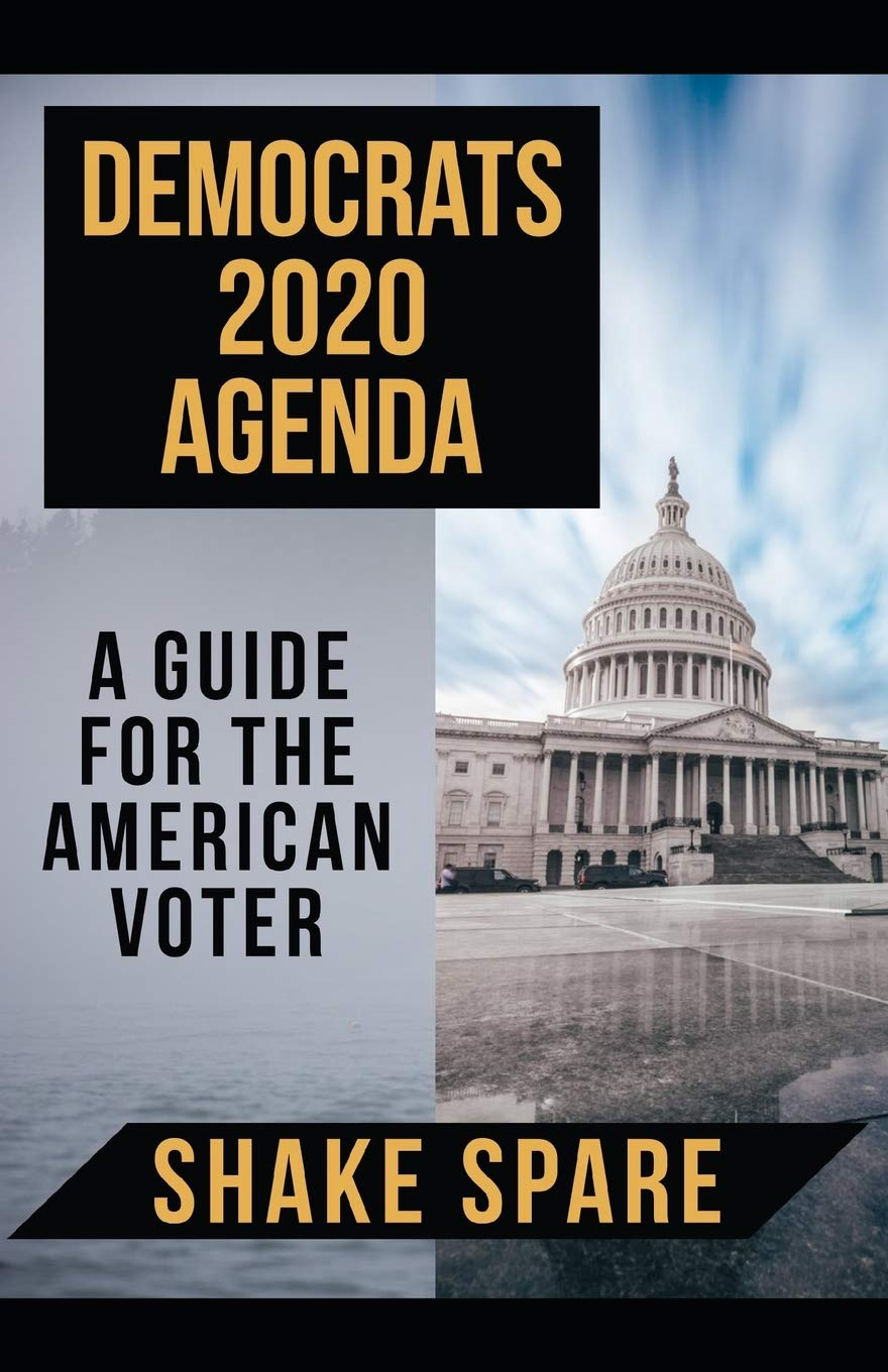 Democrats 2020 Agenda: A guide for the American voter: Shake ...
