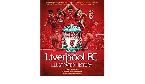 The Official Liverpool FC Illustrated History: Amazon.es: Jeff Anderson, Stephen Done: Libros en idiomas extranjeros