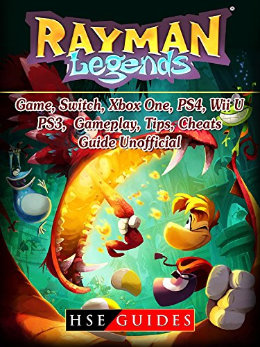 Rayman Legends Game, Switch, Xbox One, PS4, Wii U, PS3, Gameplay, Tips, Cheats, Guide Unofficial (Best Internet For Ps3)