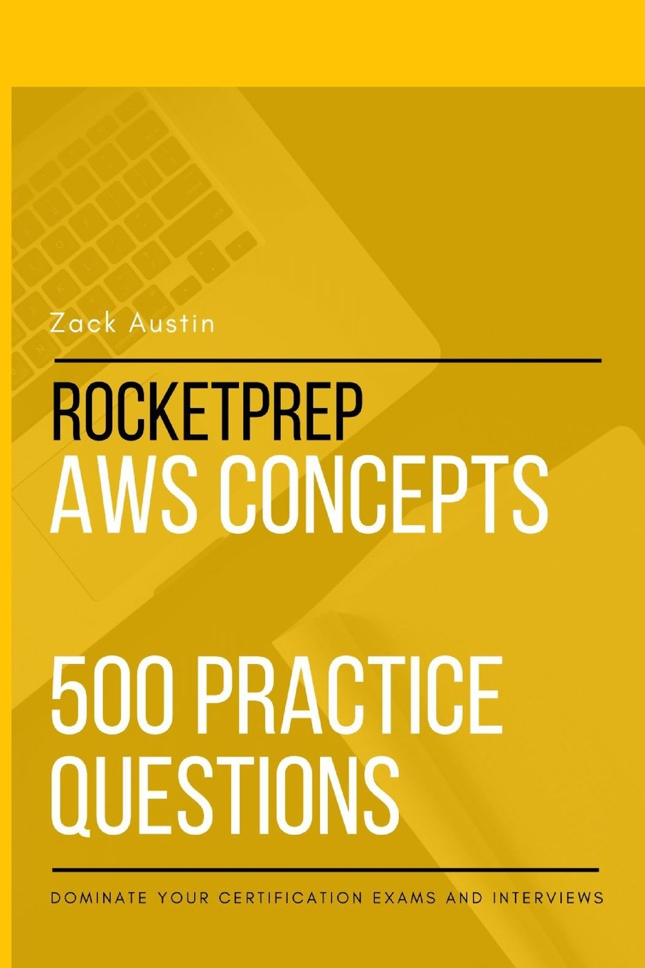 Rocketprep Aws Concepts 500 Practice Questions Dominate Your