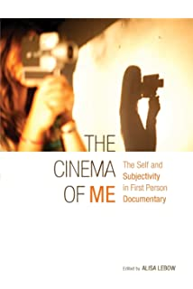 the personal camera subjective cinema and the essay film  the cinema of me the self and subjectivity in first person documentary film