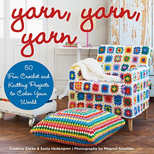 Patterns Free Afghan Crochet (Yarn, Yarn, Yarn: 50 Fun Crochet and Knitting Projects to Color Your World)