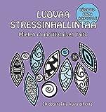 Luovaa stressinhallintaa - Mielen rauhoittamisen taito: 50 abstraktia kuva-aihetta (Finnish Edition)