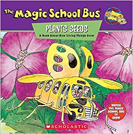 Book [The Magic School Bus Plants Seeds: A Book about How Living Things Grow] (By: Patricia Relf) [published: February, 1995]