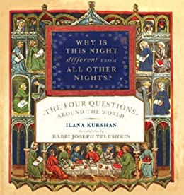 Why Is This Night Different from All Other Nights?: The Four Questions Around the World by [Kurshan, Ilana]