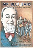 img - for Mr. Blue Jeans: A Story about Levi Strauss (Creative Minds Biography) (A Carolrhoda Creative Minds Book) book / textbook / text book