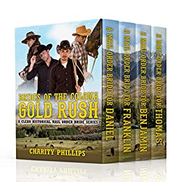 Brides Of The Coloma Gold Rush Box Set: A Clean Historical Mail Order Bride Series by [Phillips, Charity]