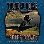 Thunder Horse: A Montana Mystery Featuring Gabriel Du Pre   Peter Bowen