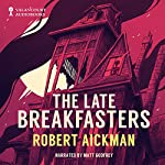 The Late Breakfasters |  Robert Aickman
