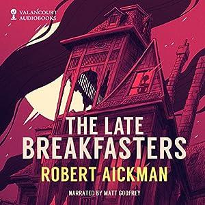 The Late Breakfasters Audiobook