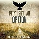 Pity Isn't an Option: Cozenage, Book 1 | Jessica L. Brooks