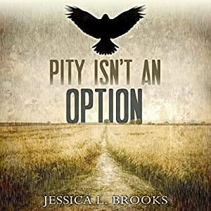 Pity Isn't an Option Audiobook