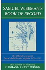 Samuel Wiseman's Book of Record: The Official Account of Bacon's Rebellion in Virginia, 1676-1677 Hardcover