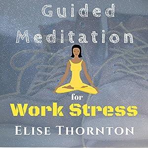 Guided Meditation for Work Stress Speech