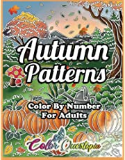 Color by Number for Adults Autumn Patterns: Coloring Book With Fall Designs for Relaxation