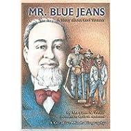 Mr. Blue Jeans: A Story about Levi Strauss (Creative Minds Biography) (A Carolrhoda Creative...
