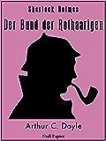 Sherlock Holmes - Der Bund der Rothaarigen und andere Detektivgeschichten: Vollständige & Illustrierte Fassung (Sherlock Holmes bei Null Papier 5)