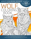 Wolf Coloring Book: An Adult Coloring Book of 40 Zentangle Wolf Designs with Henna, Paisley and Mandala Style Patterns (Animal Coloring Books for Adults) (Volume 23)