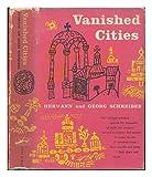 Vanished Cities, Hermann Schreiber and Georg Schreiber, 0394450353