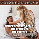 Forced to Watch 2: The Return of the Breeder | Natalia Darque