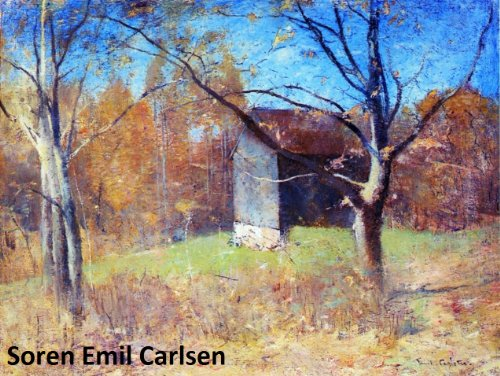 95 Color Paintings of Soren Emil Carlsen - American Impressionist Painter (October 19, 1853 - January 2, 1932)