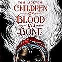 Children of Blood and Bone Hörbuch von Tomi Adeyemi Gesprochen von: Bahni Turpin