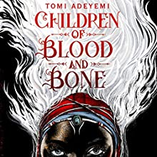 Children of Blood and Bone Audiobook by Tomi Adeyemi Narrated by Bahni Turpin