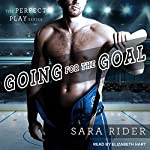 Going for the Goal: Perfect Play Series, Book 3 | Sara Rider