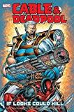 #9: Cable & Deadpool Vol. 1: If Looks Could Kill
