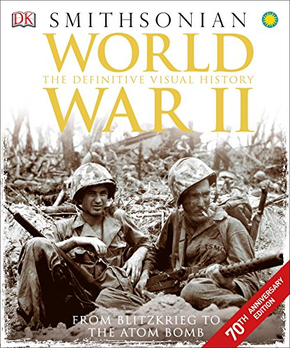 Pdf History World War II: The Definitive Visual History from Blitzkrieg to the Atom Bomb