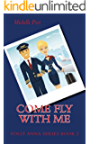 Come Fly With Me: Polly Anna Series Book 2