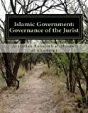 Islamic Government: Governance of the Jurist, Ayatullah Ruhullah al-Musawi al-Khomeini, 149434808X