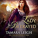 Lady Betrayed: A Medieval Romance Audiobook by Tamara Leigh Narrated by Mary Sarah Agliotta