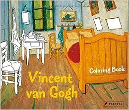 Coloring Book Vincent Van Gogh (Prestel Coloring Books): Annette ...