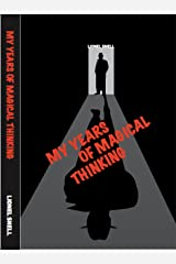My Years of Magical Thinking Kindle Edition