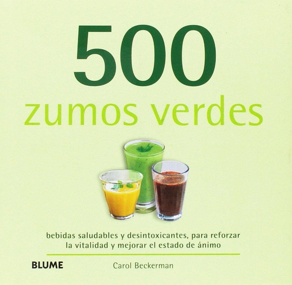 500 zumos verdes: Amazon.es: Beckerman, Carol, García Odriozola ...