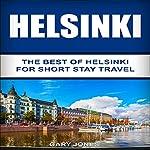 Helsinki: The Best of Helsinki for Short Stay Travel | Gary Jones
