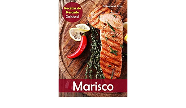 Marisco: Recetas de Pescado: Delicioso! eBook: Bittencourt Press: Amazon.es: Tienda Kindle
