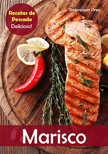 Marisco: Recetas de Pescado: Delicioso! (Spanish Edition) by Bittencourt Press
