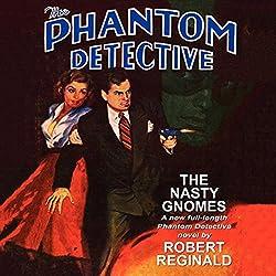 The Phantom Detective: The Nasty Gnomes