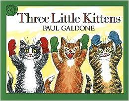 Amazon Com Three Little Kittens Folk Tale Classics