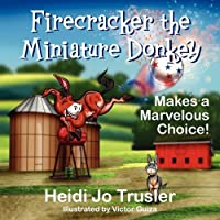 Firecracker the Miniature Donkey: Makes a Marvelous Choice!