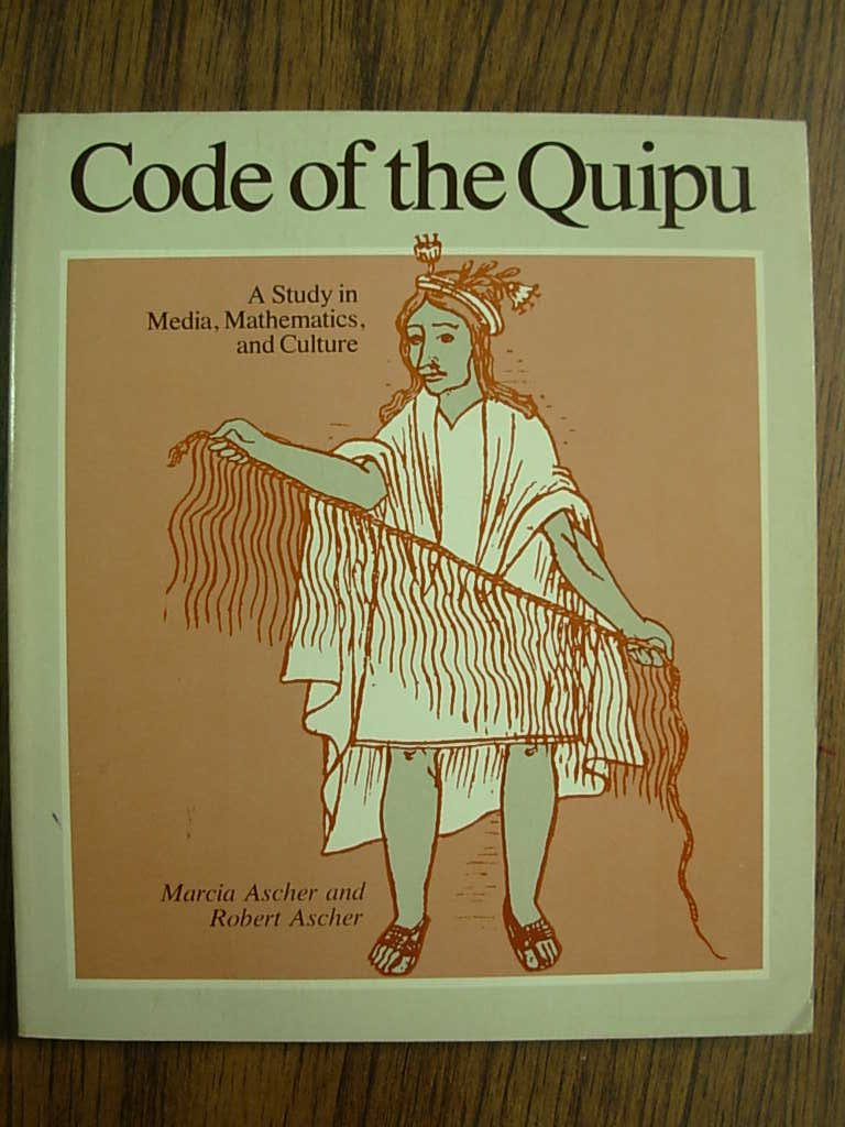 Code of the Quipu: A Study in Media, Mathematics, and Culture